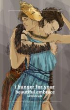 I Hunger For Your Beautiful Embrace {pt version} by notlouisrude
