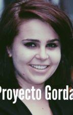 Proyecto Gorda by AnahiHaynes