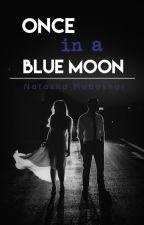 Once in a blue moon   by NatashaMubashar
