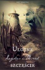 Ulotne szczęście- Legolas i Miriel (3) by WIKTORIA12304