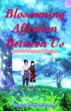 Continuous Affection Between Us ||SasuIchi Oneshot Booklet|| by AmberKorpse