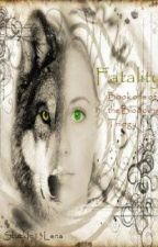 Fatality [Book One of the Bloodline Trilogy] -Hiatus- by StuckIn13Lena