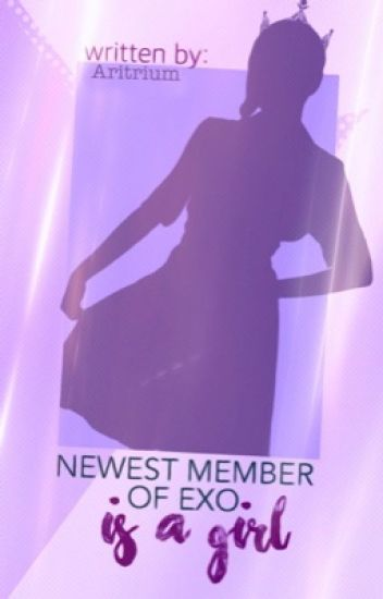 Newest Member of EXO is a girl [EXO-FF]