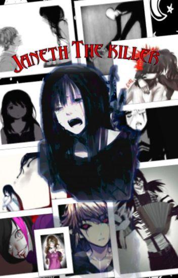 janeth the killer ( la hija de jeff y jane the killer)