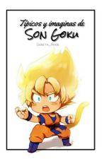 """"""" Típicos y Imaginas de Son Goku """" by -TheCrazyGirl69-"""