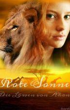Rote Sonne Die Löwen von Akana by Sardini