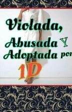 Violada,Avusada y adoptada por 1D by QuieroMiVidaTipo1D