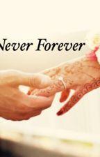 Never Forever by Glitterprincess24