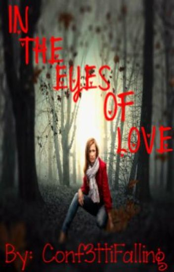 In The Eyes Of Love (Book #1) [Watty 2013]