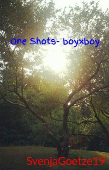 One Shots- boyxboy