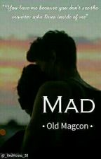 Mad [ En Réecriture ] by _RedRoses_59