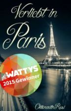 Verliebt in Paris (#Wattys2015) by OktonautinRosi