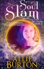 Soul Slam, Soul Warriors Book 1 by AllieBurton