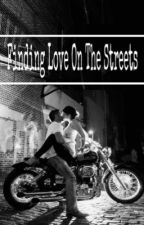 Finding Love On The Streets  by supernaturalbaby