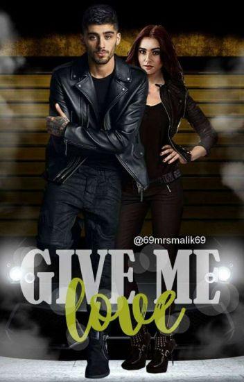 Give me love