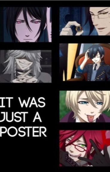 It was just a poster (Black Butler x reader)