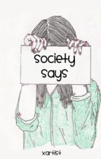 Society Says by queenaflame