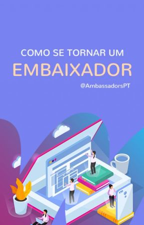 Como se tornar um Embaixador by AmbassadorsPT