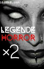 Legende Horror ×2 by LilCookie_2003