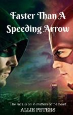 Faster Than A Speeding Arrow (Sequel to Love and Secrets) by StarlingsArcher