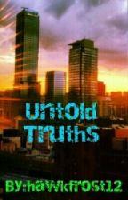 Untold Truths by hawkfrost12
