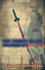 The Crimson Blade Swathed in Blood by LadyAnime