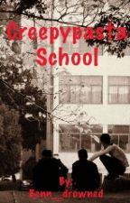 creepypasta school by benn__drowned
