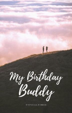My Birthday Buddy by TypicalTimes