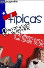 Típicas Frases Chilenas by PateZukulemtho