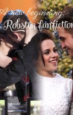 A New Beginning: Robsten Fanfiction by bellacullen19