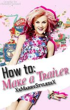 How to: Make a Trailer (German) by XxMarryStylesxX