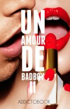 Un amour de badboy-T2 by addictobook