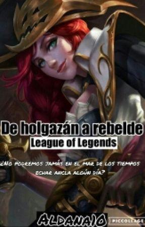De holgazán a rebelde (Miss Fortune x Gangplank) League of Legends by aldana10