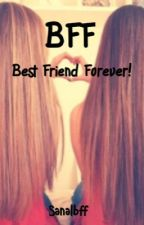 Best Friend Forever! by Sanalbff
