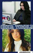 Chica Tumblr [FanFic Camren] by lernsmilexx