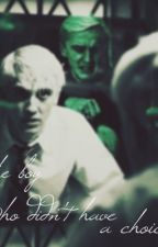 The boy who never had a choice (Draco Malfoy fanfic) by MariaDiaz738