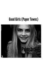 Good Girls  » A Paper Towns Fanfiction by primsbraids