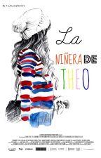 ♥la niñera de Theo♥ (N.H + T.N) .EDITANDO. by AmanteDeHoran