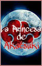 La Princesa de Akatsuki {Naruto #1} by IDKEtsuko