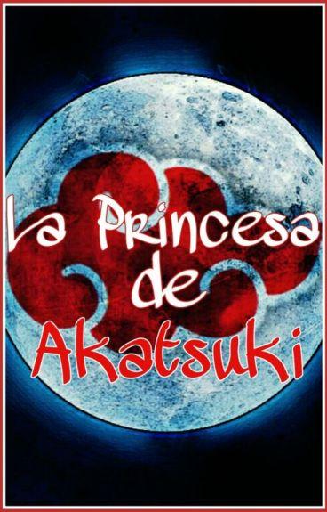 La Princesa de Akatsuki {Naruto #1}