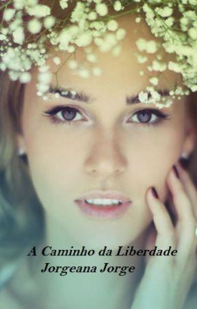 A Caminho da Liberdade by Jorgeanajorge