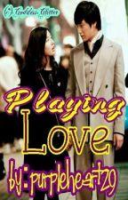 Playing Love(One Shot) by MiszRhianne