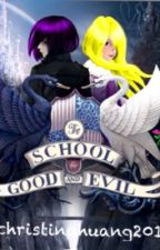 The School For Good and Evil ( Fanfic with Reader made Characters) by christinahuang2015