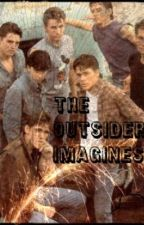 The Outsiders Imagines by newtstrackhoe