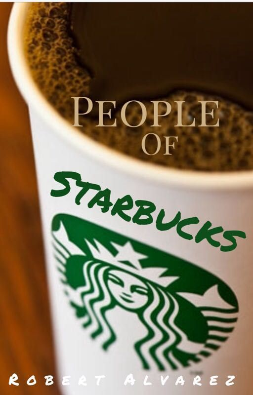 People of Starbucks by TheAlvarezChronicles