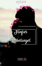 -Fanfics Rubelangel. by Leijons-are-Purrfect