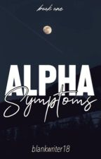 Alpha Symptoms by blankwriter18