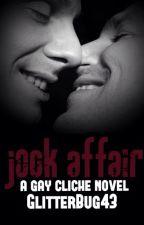 Jock Affair - a gay cliche novel *ON HOLD* by GlitterBug43