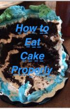 HOW TO EAT CAKE PROPERLY by TUT_TUT2
