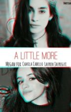 A little more (Camren fanfic)[PT] by swetcamren